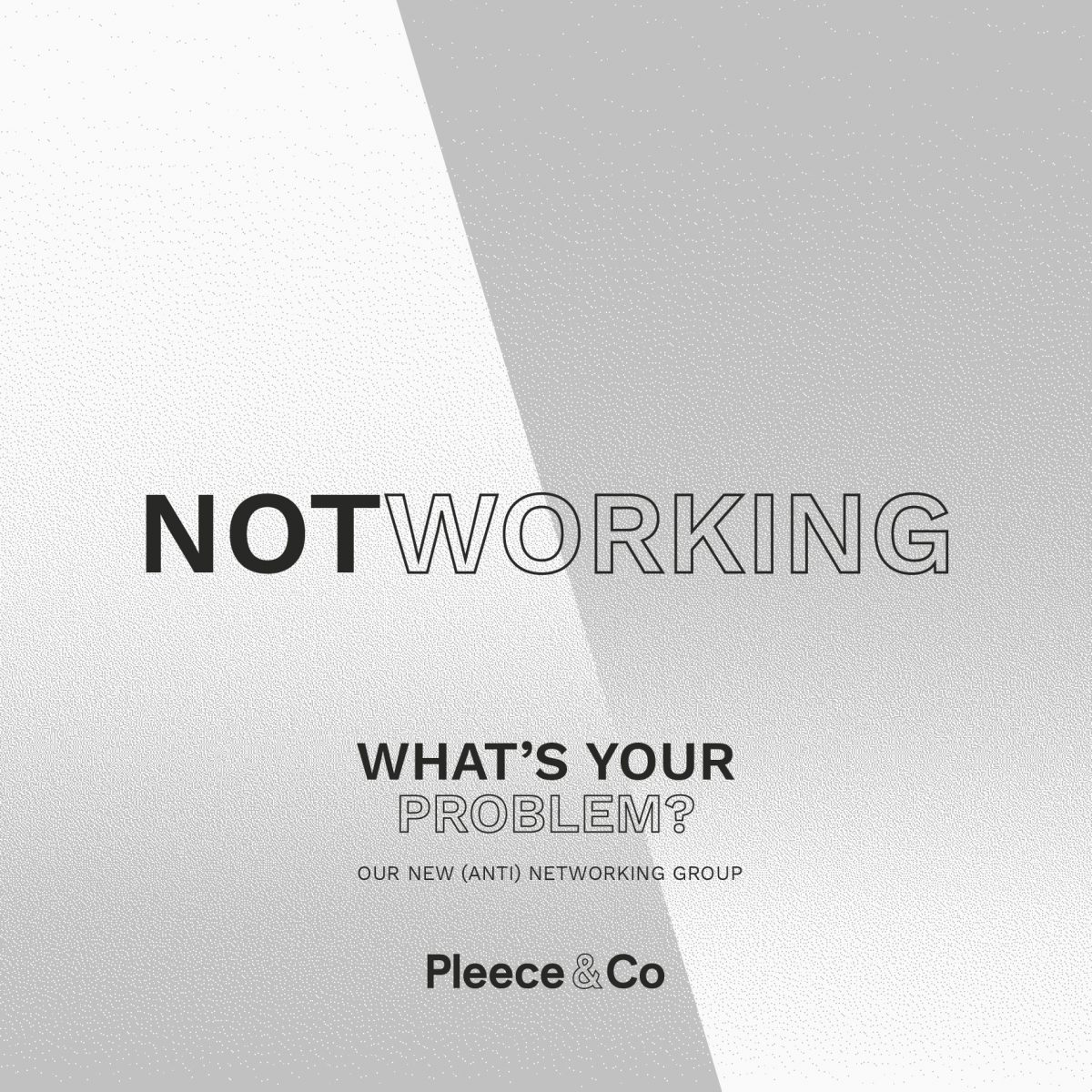 What's Your Problem?  Our new (anti) networking group